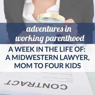 A Week in the Life of a Working Mom: A Midwestern Lawyer Mom with Four Kids