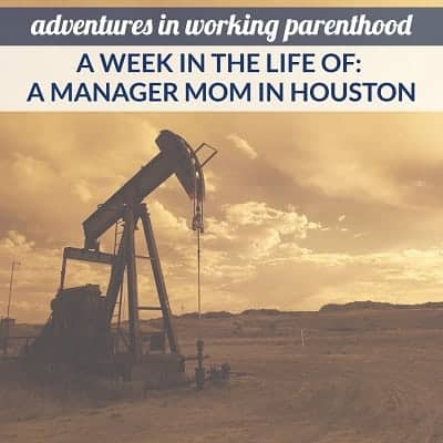 A Week in the Life of a Working Mom: An IT Portfolio Manager Mom in Houston