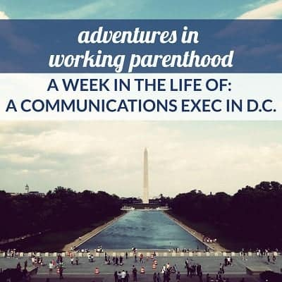 A Week in the Life of a Working Mom: Communications Exec in D.C.