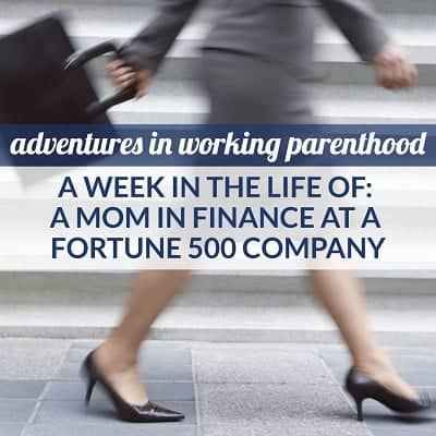 A Week in the Life of a Working Mom: Finance at a Fortune 500 Company