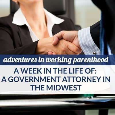 A Week in the Life of a Working Mom: Government Attorney in the Midwest