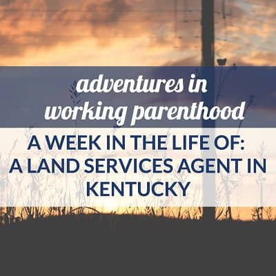 A Week in the Life of a Working Mom: Land Services Agent in Kentucky