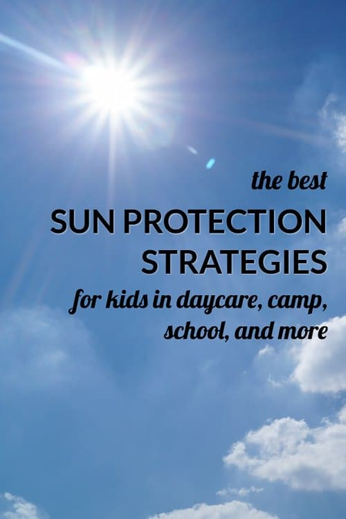 What are the best sun protection strategies for kids in daycare, camps, school and more? Do you lather them up every day or only when directed? Working moms discuss which products they like and how they protect their kids from the sun.
