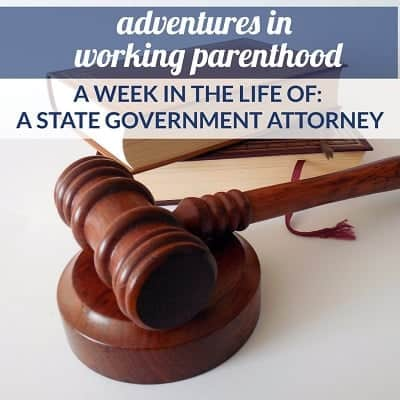 A Week in the Life of a Working Mom: State Government Attorney in the South