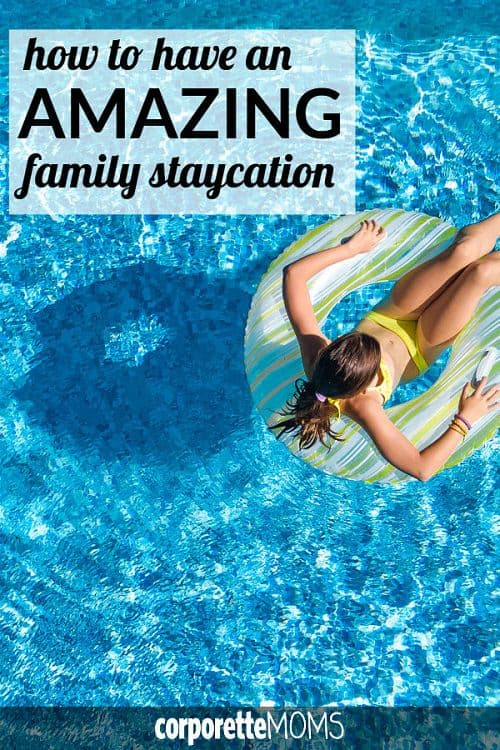 Trying to save money or time by staying home for a long weekend? You and your family can still have an amazing time -- these are our best family staycation tips from busy working moms to make your next family staycation enjoyable and stress-free.
