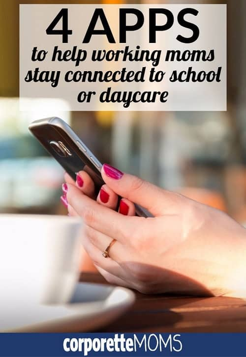 There are so many great apps out there now to help working moms and dads stay connected to school or daycare -- we rounded up four favorites and readers chimed in with more!