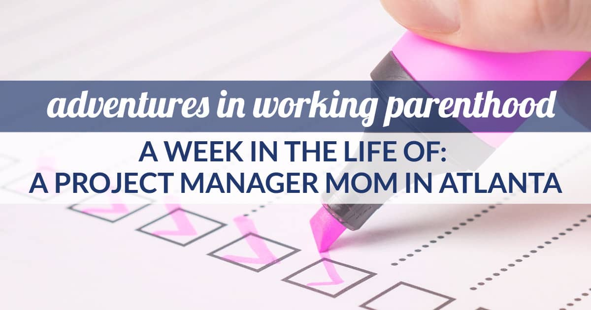 work life balance for a project manager mom in Atlanta