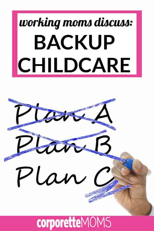There are a number of backup childcare strategies that every working mom should know about -- and the reasons why one layer of backup childcare is not enough!
