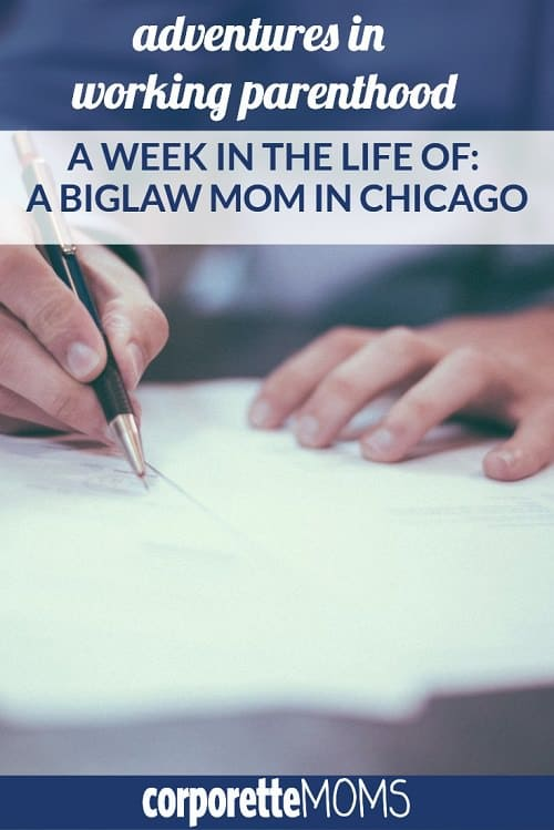 Adventures in Working Parenthood: A Week in the Life of a BigLawMom in Chicago with a Work-at-Home Dad | Working mom | working mothers | lawyer mothers | lawyer mom