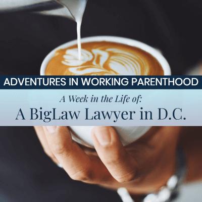 BigLaw work-life balance Washington DC