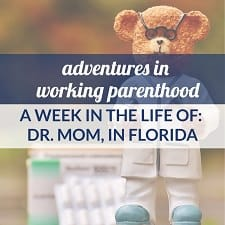 doctor mom florida work life balance advice