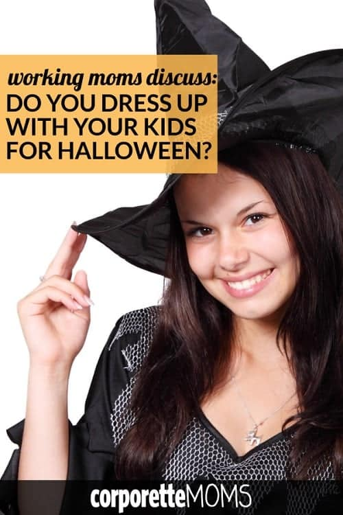 Working moms discuss: do you dress up with your kids for Halloween? What's your mom Halloween costume for parties, trick or treating, or handing out candy?