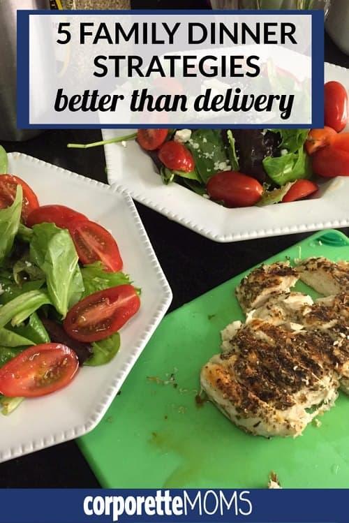 5 Family Dinner Strategies Better than Delivery | CorporetteMoms