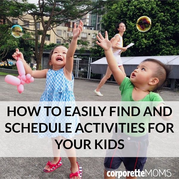 activity scheduling tips for working moms!