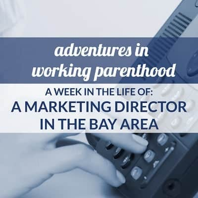Week in the Life of a Working Mom: A Marketing Director in the Bay Area