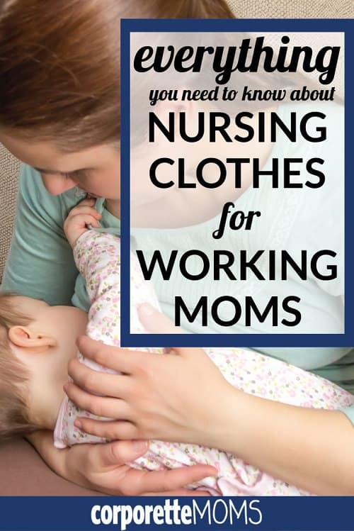 nursing clothes for working moms: everything you need to know (but didn't know to ask)