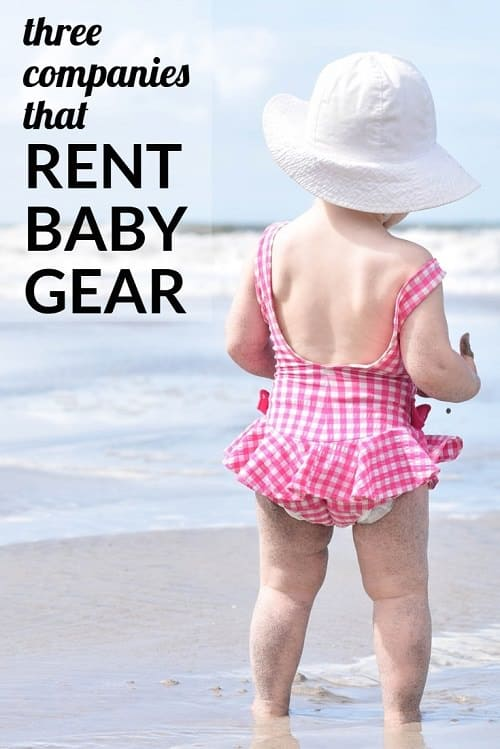 Gearing up for family vacation and dreading the amount of baby gear you have to bring? We have news, my friend: there are multiple companies that RENT BABY GEAR for travel. Here are all the details...
