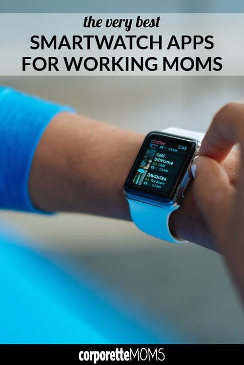 Working moms discuss their favorite smartwatch apps for parents, including AppleWatch apps and more!