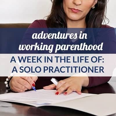 Week in the Life of a Working Mom: Solo Practitioner in California