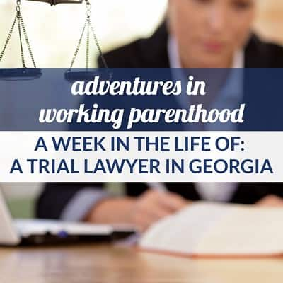 trial lawyer work life balance georgia mom