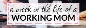A Week in the Life of a Working Mom - a new series from CorporetteMoms!