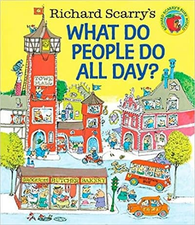 "cover of the book, ""What Do People Do Al Day"" by Richard Scarry"