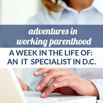 Week in the Life of a Working Mom: Supervisory IT Specialist in D.C.