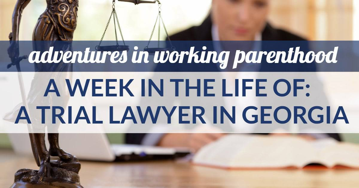 work life balance trial lawyer in Georgia