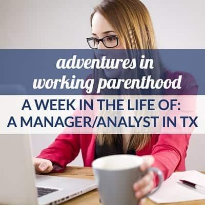 Week in the Life of a Working Mom: A Manager-Analyst in TX