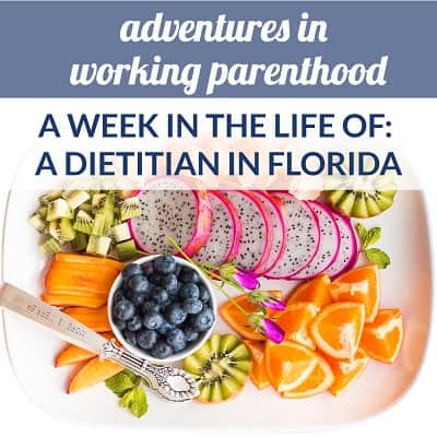 Week in the Life of a Working Mom: Dietitian and Assistant Manager in Florida