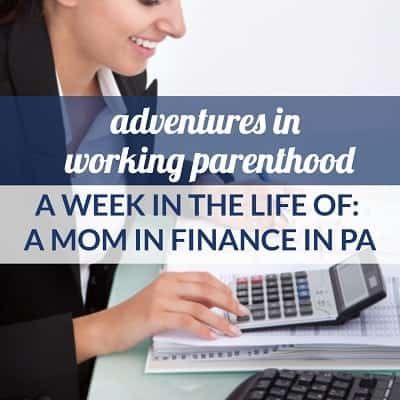 Week in the Life of a Working Mom: Finance in Pennsylvania