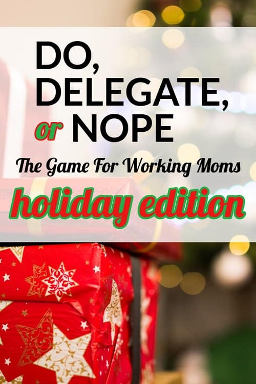 Holidays can be extra tough on working moms -- CorporetteMoms readers discussed what they DO themselves, what holiday tasks they DELEGATE... and which holiday tasks just get a big ol' NOPE.